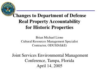 Changes to Department of Defense  Real Property Accountability  for Historic Properties  Brian Michael Lione Cultural Re