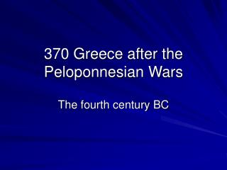 370 Greece after the Peloponnesian Wars
