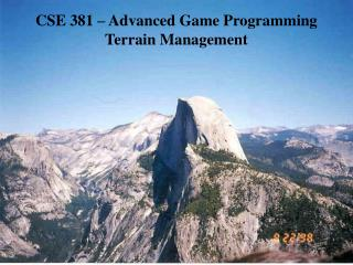 CSE 381 – Advanced Game Programming Terrain Management