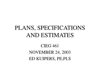 PLANS, SPECIFICATIONS AND ESTIMATES