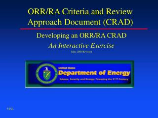 ORR/RA Criteria and Review Approach Document (CRAD)