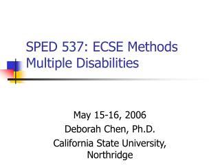 SPED 537: ECSE Methods Multiple Disabilities