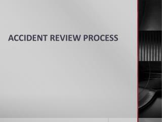 ACCIDENT REVIEW PROCESS