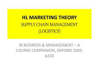 HL MARKETING THEORY  SUPPLY CHAIN MANAGEMENT  LOGISTICS