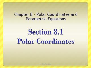 Section 8.1  Polar Coordinates
