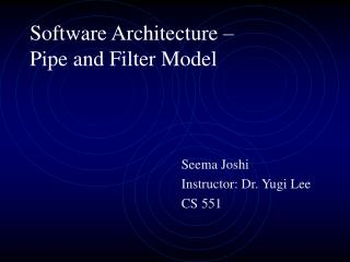 Software Architecture � Pipe and Filter Model