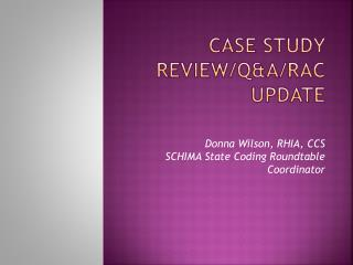 Case Study Review/Q&A/RAC Update