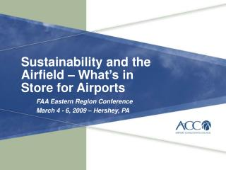Sustainability and the Airfield � What�s in Store for Airports
