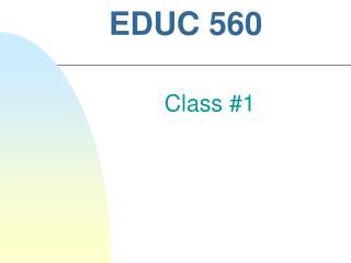 EDUC 560