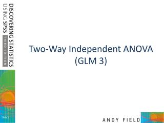 Two-Way Independent ANOVA GLM 3