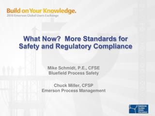What Now?  More Standards for Safety and Regulatory Compliance