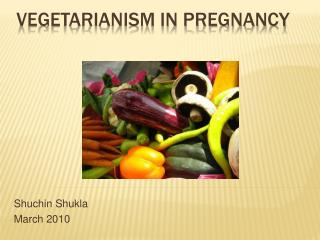 VEGETARIANISM IN PREGNANCY