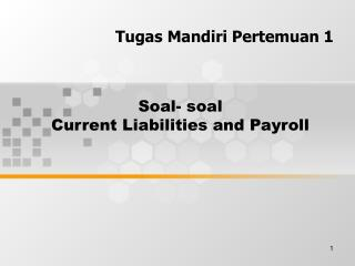 Soal- soal  Current Liabilities and Payroll