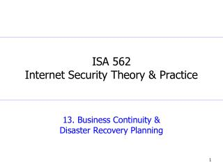 13. Business Continuity &  Disaster Recovery Planning