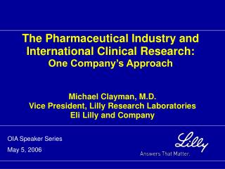 The Pharmaceutical Industry and International Clinical Research: One Company's Approach