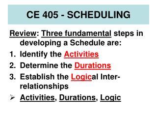 CE 405 - SCHEDULING