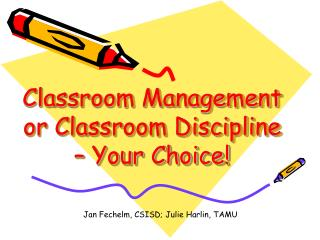 Classroom Management or Classroom Discipline – Your Choice!