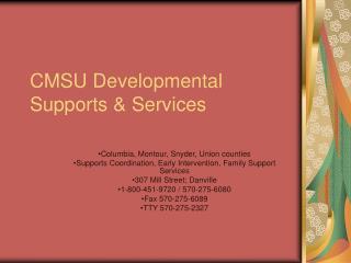 CMSU Developmental Supports & Services