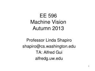EE 596 Machine Vision Autumn 2013