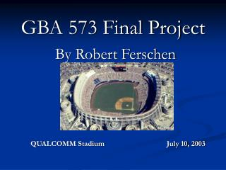 GBA 573 Final Project By Robert Ferschen