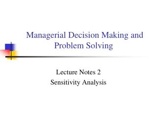 Managerial Decision Making and Problem Solving