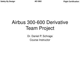 Airbus 300-600 Derivative Team Project