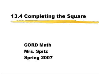 13.4 Completing the Square