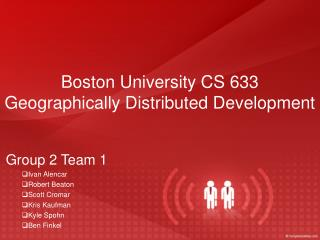 Boston University CS 633 Geographically Distributed Development