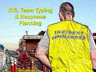ICS, Team Typing & Response Planning