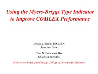Using the Myers-Briggs Type Indicator  to Improve COMLEX Performance