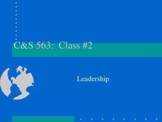 C&S 563:  Class #2