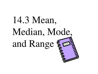 14.3 Mean, Median, Mode, and Range
