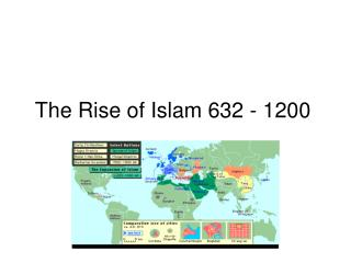 The Rise of Islam 632 - 1200