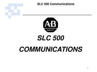 SLC 500 COMMUNICATIONS