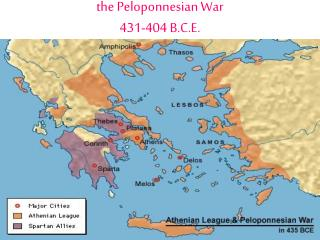 the Peloponnesian War  431-404 B.C.E.