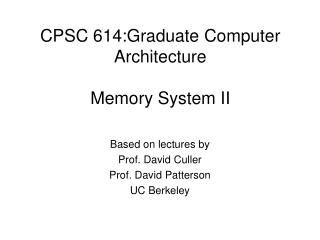 CPSC 614:Graduate Computer Architecture Memory System II
