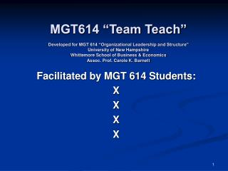 Facilitated by MGT 614 Students: X X X X