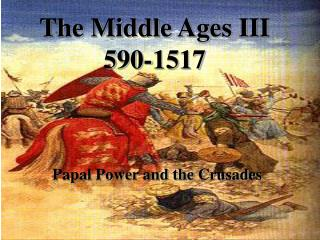 The Middle Ages III 590-1517