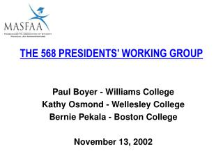 THE 568 PRESIDENTS' WORKING GROUP