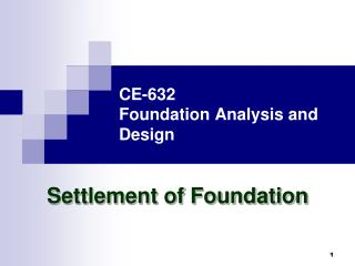 CE-632 Foundation Analysis and Design