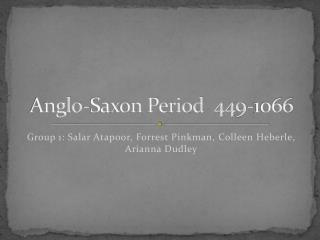 Anglo-Saxon Period  449-1066