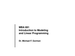 MBA 691   Introduction to Modeling  and Linear Programming