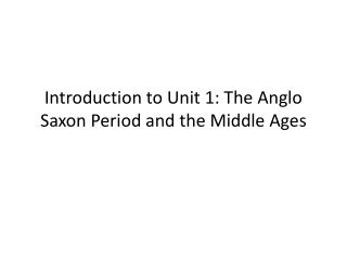 Introduction to Unit 1: The Anglo Saxon Period and the Middle Ages