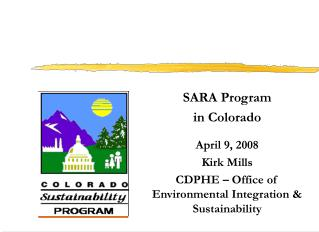 SARA Program in Colorado April 9, 2008  Kirk Mills