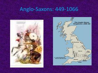 Anglo-Saxons: 449-1066