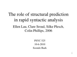 The role of structural prediction in rapid syntactic analysis