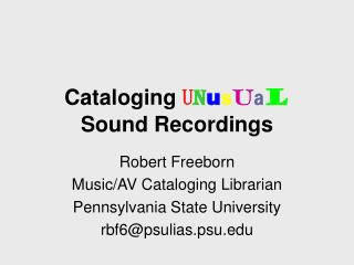 Cataloging  U n u s u a l  Sound Recordings