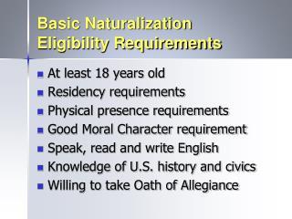 Basic Naturalization  Eligibility Requirements