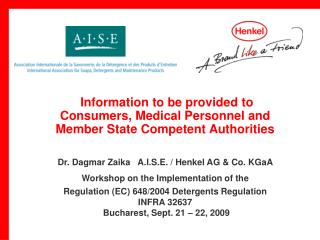 Dr. Dagmar Zaika   A.I.S.E. / Henkel AG & Co. KGaA Workshop on the Implementation of the