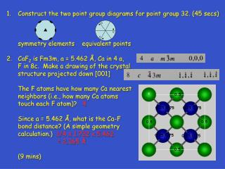 Construct the two point group diagrams for point group 32. (45 secs)
